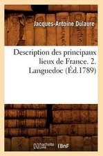 Description Des Principaux Lieux de France. 2. Languedoc (Ed.1789)