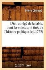 Dict. Abrege de La Fable, Dont Les Sujets Sont Tires de L'Histoire Poetique (Ed.1775)