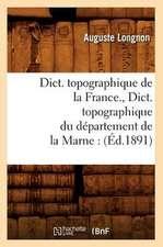 Dict. Topographique de la France., Dict. Topographique Du Departement de la Marne:  Arrondissement de Boulogne-Sur-Mer (Ed.1881)