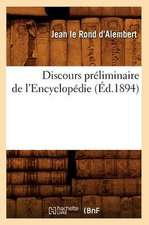 Discours Preliminaire de L'Encyclopedie (Ed.1894)