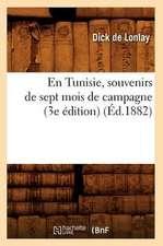 En Tunisie, Souvenirs de Sept Mois de Campagne (3e Edition) (Ed.1882)
