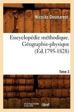 Encyclopedie Methodique. Geographie-Physique. Tome 3 (Ed.1795-1828)