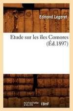 Etude Sur Les Iles Comores (Ed.1897)