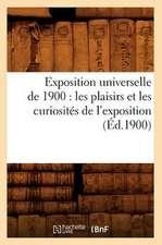 Exposition Universelle de 1900:  Les Plaisirs Et Les Curiosites de L'Exposition (Ed.1900)