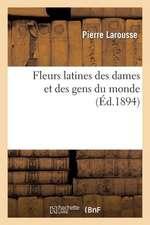 Fleurs Latines Des Dames Et Des Gens Du Monde