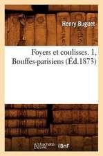 Foyers Et Coulisses. 1, Bouffes-Parisiens (Ed.1873)