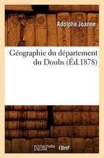 Geographie Du Departement Du Doubs (Ed.1878)