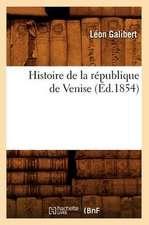 Histoire de La Republique de Venise (Ed.1854)