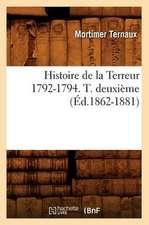 Histoire de La Terreur 1792-1794. T. Deuxieme (Ed.1862-1881)