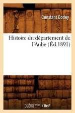 Histoire Du Departement de L'Aube, (Ed.1891)