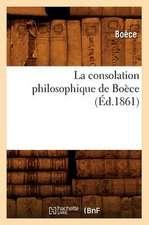 La Consolation Philosophique de Boece (Ed.1861)