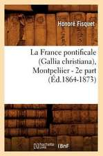 La France Pontificale (Gallia Christiana), Montpeliier - 2e Part (Ed.1864-1873)