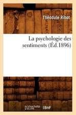 La Psychologie Des Sentiments (Ed.1896)