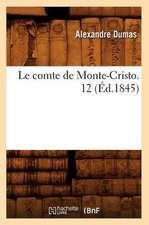 Le Comte de Monte-Cristo. 12 (Ed.1845)
