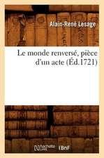 Le Monde Renverse, Piece D'Un Acte (Ed.1721)