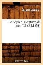 Le Negrier:  Aventures de Mer. T.1 (Ed.1834)