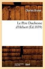Le Pere Duchesne D'Hebert, (Ed.1859)
