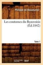 Les Coutumes Du Beauvoisis. Tome 1 (Ed.1842)