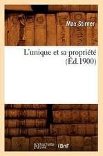 L'Unique Et Sa Propriete (Ed.1900)