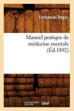 Manuel Pratique de Medecine Mentale (Ed.1892)