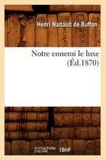 Notre Ennemi Le Luxe (Ed.1870)