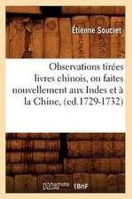 Observations Tirees Livres Chinois, Ou Faites Nouvellement Aux Indes Et a la Chine, (Ed.1729-1732)