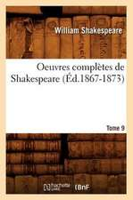 Oeuvres Completes de Shakespeare. Tome 9 (Ed.1867-1873)