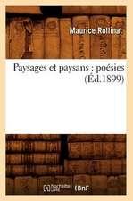 Paysages Et Paysans:  Poesies (Ed.1899)
