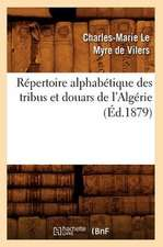 Repertoire Alphabetique Des Tribus Et Douars de L'Algerie (Ed.1879)