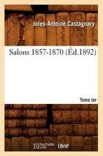Salons.... Tome Ier. 1857-1870 (Ed.1892):  [Galerie Samuel Bing, 26 Decembre 1895-Janvier 1896] (Ed.1896)