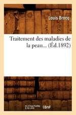 Traitement Des Maladies de La Peau... (Ed.1892):  Potages, Entrees Et Releves, Entremets de Legumes, (Ed.1897)