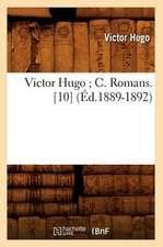 Victor Hugo; C. Romans. [10] (Ed.1889-1892)