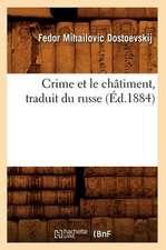Crime Et Le Chatiment, Traduit Du Russe