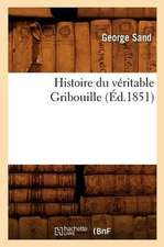 Histoire Du Veritable Gribouille (Ed.1851)