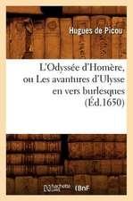 L'Odyssee D'Homere, Ou Les Avantures D'Ulysse En Vers Burlesques