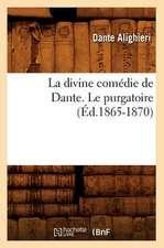 La Divine Comedie de Dante. Le Purgatoire (Ed.1865-1870)