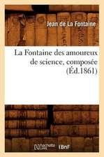 La Fontaine Des Amoureux de Science, Composee (Ed.1861)