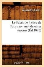 Le Palais de Justice de Paris:  Son Monde Et Ses Moeurs (Ed.1892)
