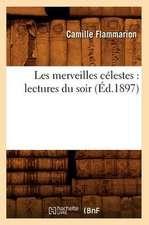 Les Merveilles Celestes:  Lectures Du Soir (Ed.1897)