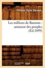 Les Millions de Barnum:  Amuseur Des Peuples