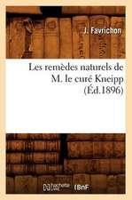 Les Remedes Naturels de M. Le Cure Kneipp (Ed.1896)