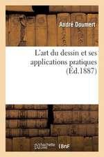 L'Art Du Dessin Et Ses Applications Pratiques (Ed.1887)