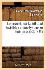 Le Proscrit, Ou Le Tribunal Invisible