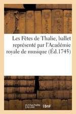 Les Fetes de Thalie, Ballet Represente Par L'Academie Royale de Musique, La Premiere Fois
