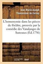 L'Homonymie Dans Les Pieces de Theatre, Prouvee Par La Comedie Des Vandanges de Suresnes