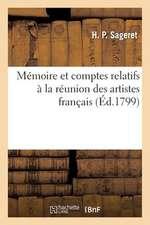 Memoire Et Comptes Relatifs a la Reunion Des Artistes Francais Et A L'Administration