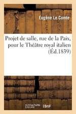 Projet de Salle, Rue de La Paix, Pour Le Theatre Royal Italien