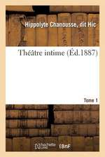 Theatre Intime. Tome 1