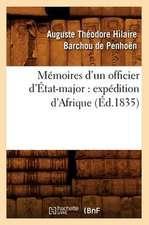 Memoires D'Un Officier D'Etat-Major:  Expedition D'Afrique (Ed.1835)