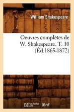 Oeuvres Completes de W. Shakespeare. T. 10 (Ed.1865-1872)